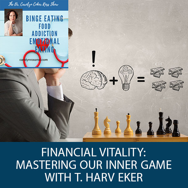 Financial Vitality: Mastering Our Inner Game with T. Harv Eker
