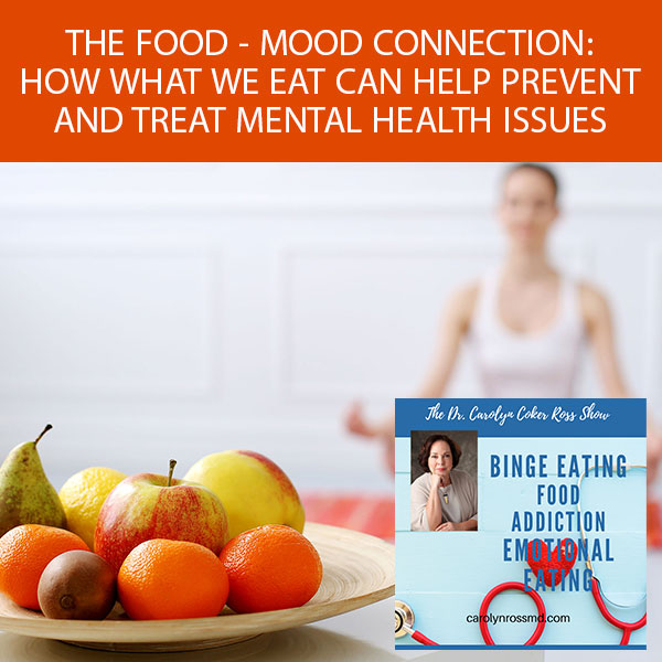 The Food – Mood Connection: How What We Eat Can Help Prevent And Treat Mental Health Issues with Kristin Kirkpatrick