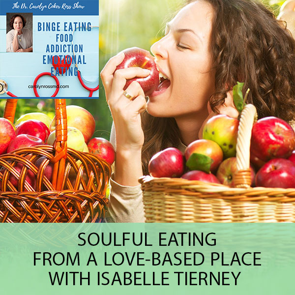 Soulful Eating From A Love-Based Place with Isabelle Tierney