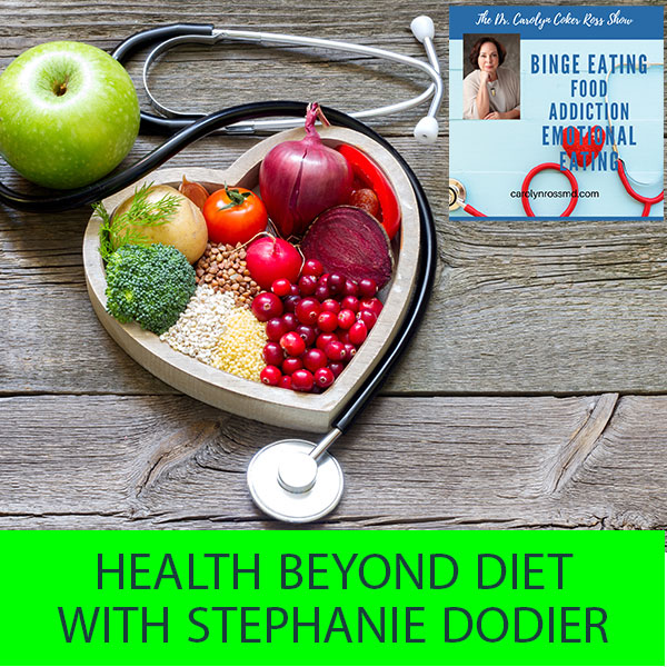 Health Beyond Diet With Stephanie Dodier