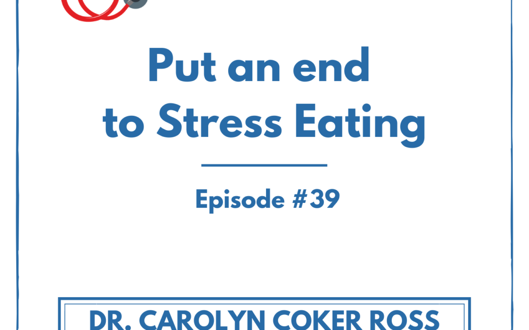 Put an end to Stress Eating