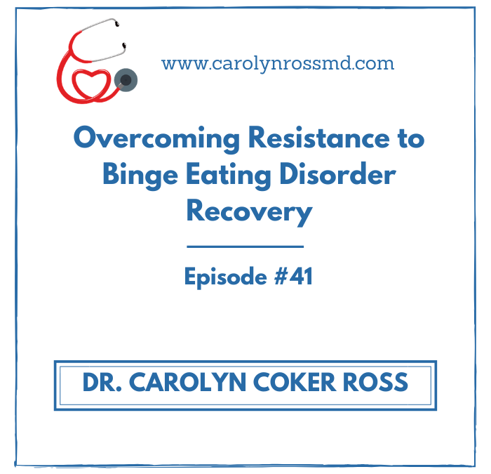 Overcoming Resistance to Binge Eating Disorder Recovery