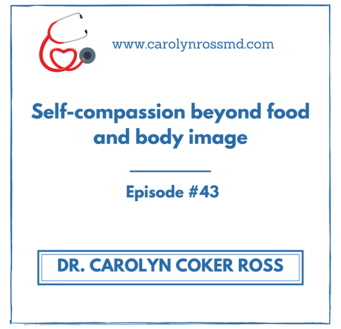 Self-Compassion Beyond Food and Body Image
