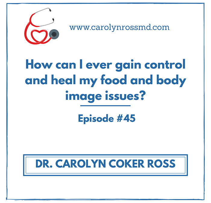 How can I ever gain control and heal my food and body image issues?
