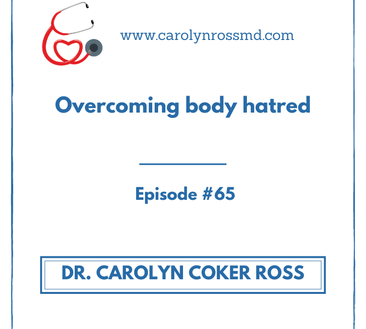 Overcoming body hatred
