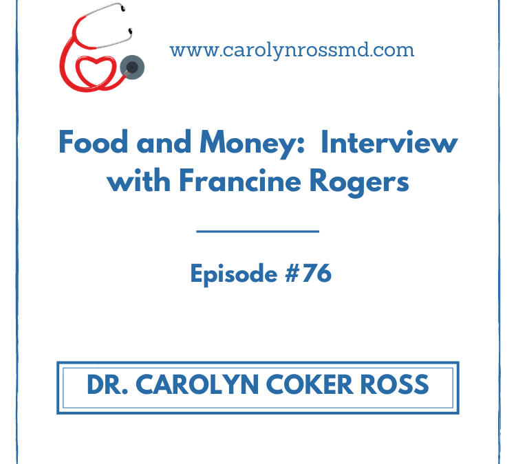 Food and Money:  Interview with Francine Rogers