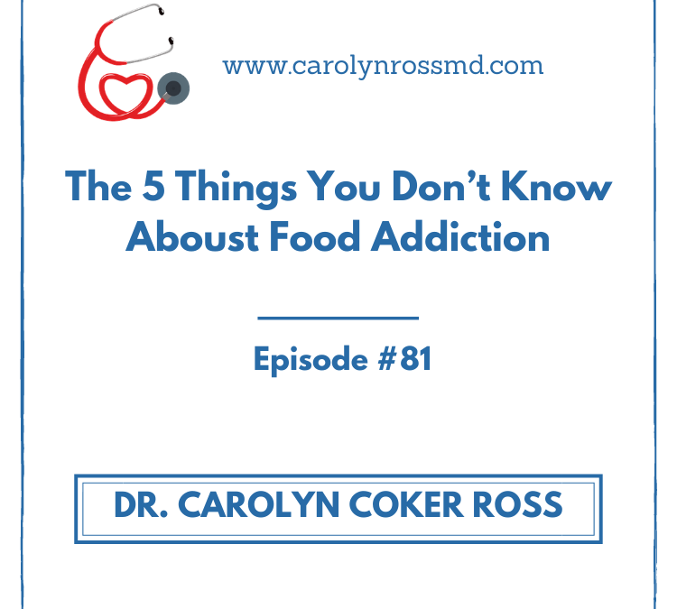 The 5 Things You Don't Know About Food Addiction