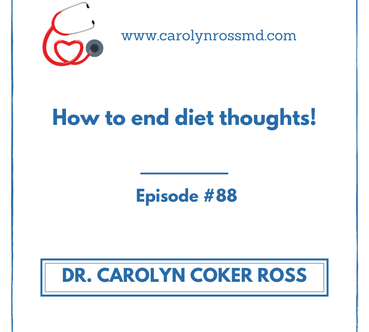 How to end diet thoughts!